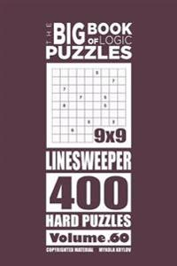 The Big Book of Logic Puzzles - Linesweeper 400 Hard (Volume 60)