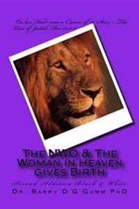 The NWO & the Woman in Heaven Gives Birth: Second Addition Black & White