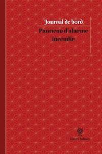 Panneau D'Alarme Incendie Journal de Bord: Registre, 100 Pages, 15,24 X 22,86 CM