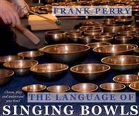 The Language of Singing Bowls