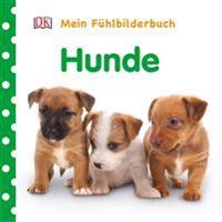 Mein Fühlbilderbuch. Hunde