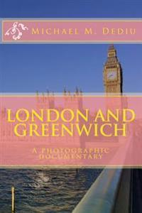 London and Greenwich: A Photographic Documentary
