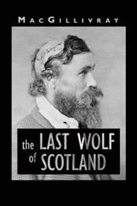 The Last Wolf of Scotland