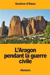 L'Aragon Pendant La Guerre Civile