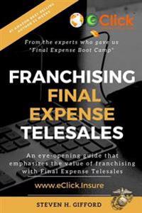 Franchising Final Expense Telesales: You Only Have to Be Right... Once