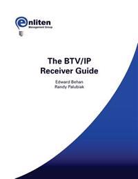 The Btv/IP Receiver Guide