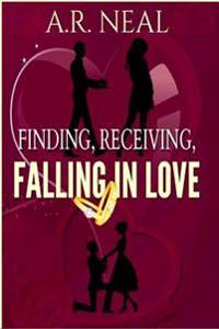 Finding, Receiving, Falling in Love