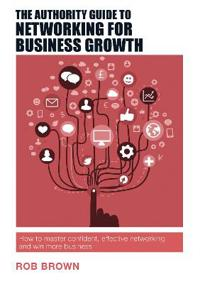Authority guide to networking for business growth - how to master confident