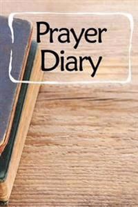 Prayer Diary: Blank Prayer Journal, 6 X 9, 108 Lined Pages