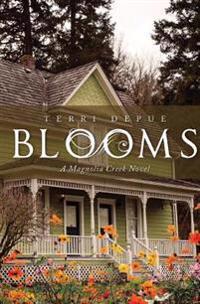 Blooms: A Magnolia Creek Novel