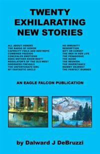 Twenty Exhilarating New Stories