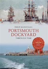 Portsmouth Dockyard Through Time
