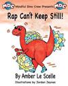 Rap Can't Keep Still!: A Mindful Dino Crew Story