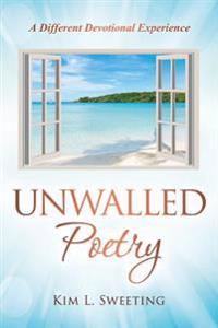 Unwalled Poetry: A Different Devotional Experience