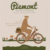 Piemont : viner, vinodlare, lokala specialiteter