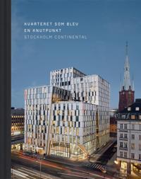 Kvarteret som blev en knutpunkt : Stockholm Continental