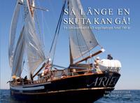 Så länge en skuta kan gå! : en jubileumsskrift till fartyget Ariel 100 år
