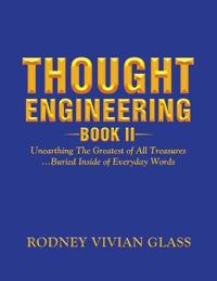 Thought Engineering, Book Two
