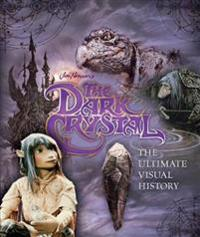 Dark crystal the ultimate visual history
