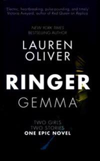 Ringer - book two in the addictive, pulse-pounding replica duology
