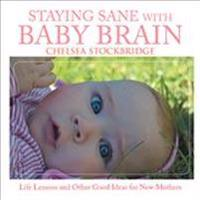Staying Sane With Baby Brain