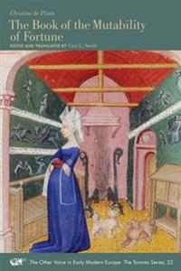 Christine de Pizan: The Book of the Mutability of Fortune
