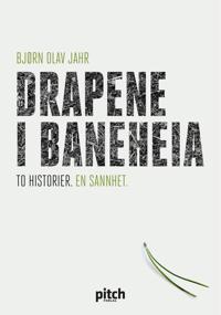 Drapene i Baneheia; to historier, en sannhet
