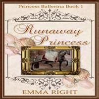 Runaway Princess, (Princesses of Chadwick Castle Series 2): Princess Ballerina