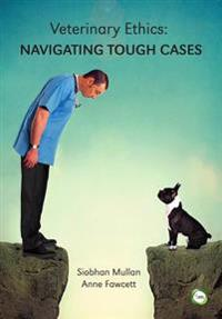 Veterinary Ethics: Navigating Tough Cases