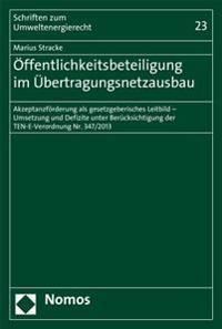 Offentlichkeitsbeteiligung Im Ubertragungsnetzausbau: Akzeptanzforderung ALS Neues Gesetzgeberisches Leitbild