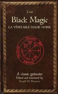 True Black Magic (La Veritable Magie Noire)