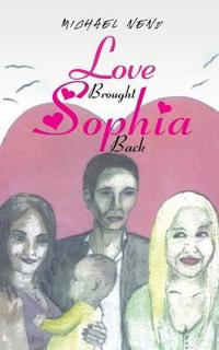Love Brought Sophia Back