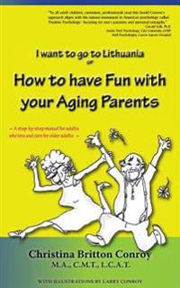 How to Have Fun with Your Aging Parents: I Want to Go to Lithuania