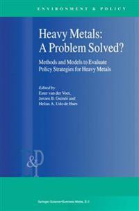 Heavy Metals: a Problem Solved?