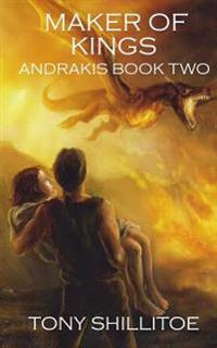 Maker of Kings: Andrakis Book Two