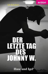 Der letzte Tag des Johnny W.