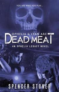 Ophelia & Lyan Are Dead Meat