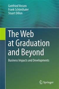 The Web at Graduation and Beyond
