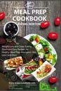 Meal Prep Cookbook: Meal Prep Ideas for Weight Loss and Clean Eating, Quick and Easy Recipes for Healthy Meal Prep (Ketogenic Diet, Low Ca