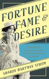Fortune, Fame, and Desire