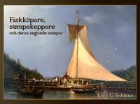 Fiskköpare, sumpskeppare och deras seglande sumpar : handeln med levande fisk i Stockholm och i skärgårdarna