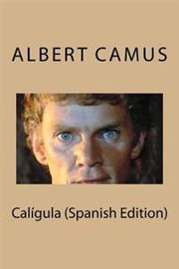 Calígula (Spanish Edition)