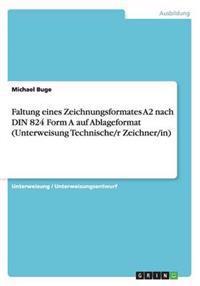 Faltung Eines Zeichnungsformates A2 Nach Din 824 Form a Auf Ablageformat (Unterweisung Technische/R Zeichner/In)