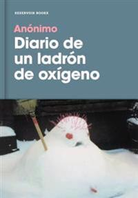 Diario de Un Ladron de Oxigeno / Diary of an Oxygen Thief