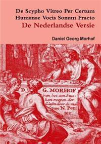 De Scypho Vitreo Per Certum Humanae Vocis Sonum Fracto - the Dutch Translation