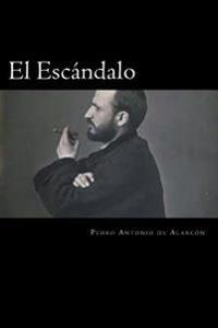 El Escándalo (Spanish Edition)