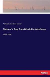 Notes of a Tour from Brindisi to Yokohama