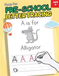 Funny for Pre-School Letter Tracing Practice - (Handwriting Practice & Tracing Book for Kids): Tracing Letter for Kids