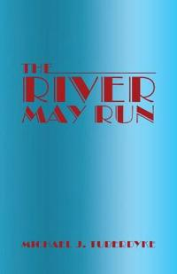 The River May Run