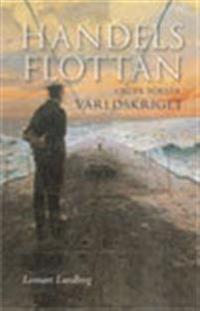 Handelsflottan under första världskriget - Lennart Lundberg pdf epub